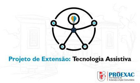 Projeto de Extensão: Tecnologia Assistiva – Participe!